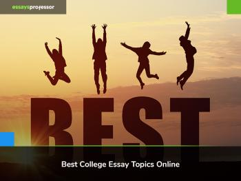What to Start with in Your College Essay Topics?