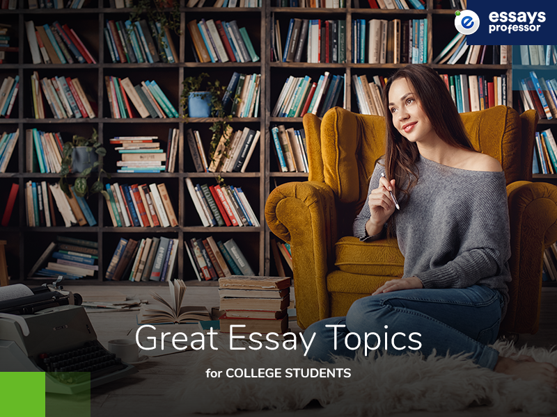 Great Essay Topics for College Students